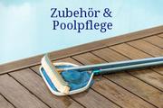 Zubehör & Poolpflege